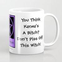 pagan Mugs featuring You Think Karma's a Bitch? Pagan Wiccan Cup Mug by Cheeky Witch