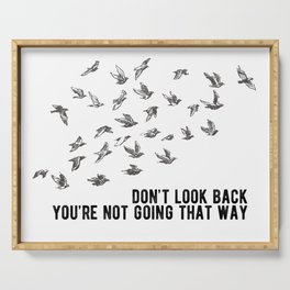 don't look back birds Serving Tray