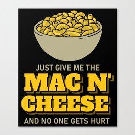 Mac N' Cheese Pasta Macaroni Lover Gift Canvas Print