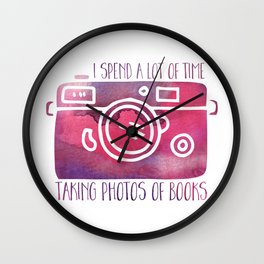 I Spend a Lot of Time Taking Photos of Books - Purple Wall Clock