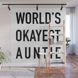 WORLD'S OKAYEST AUNTIE Black Typography Wall Mural