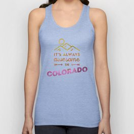 It's Always Awesome in Colorado Unisex Tank Top