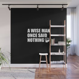 a wise man funny quote Wall Mural
