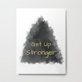 Get Up Stronger (gold on charcoal) Metal Print