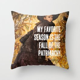 My Favorite Season Is The Fall Of The Patriarchy Throw Pillow