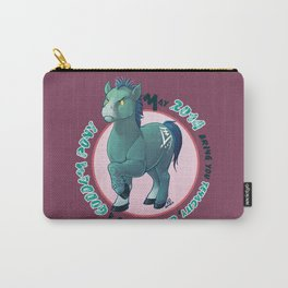 And a goddam PONY! Carry-All Pouch