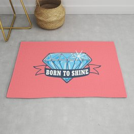 Born to shine like a diamond | motivational quote Rug