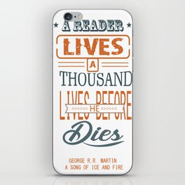 A reader lives a thousand lives before he dies Inspirational Quote Design iPhone Skin