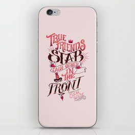 True Friends Stab Each Other In The Front iPhone Skin