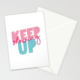 Keep Showing Up pink and blue motivational typography poster bedroom wall home decor Stationery Cards