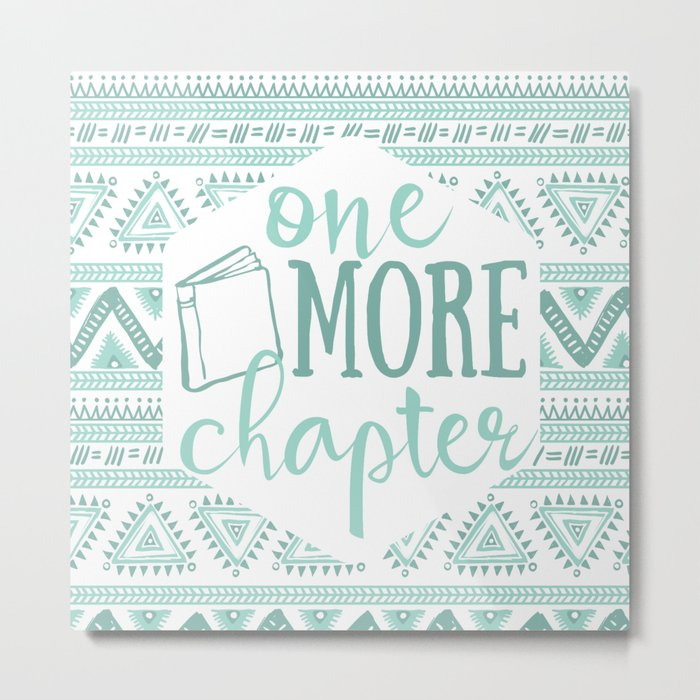 One More Chapter - Tribal  Metal Print