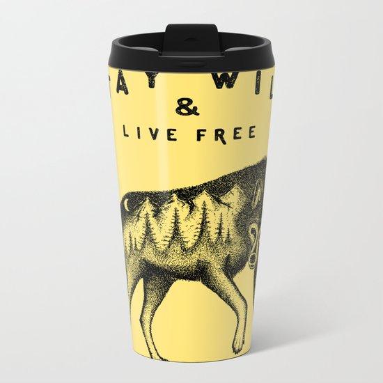 STAY WILD & LIVE FREE Metal Travel Mug