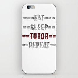Tutors Gift - Eat Sleep Tutor Repeat  - Distressed Text Design iPhone Skin