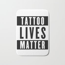 Tattoo Lives Matter Bath Mat