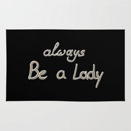 ALWAYS BE A LADY #1 #typo #decor #art #society6 Rug