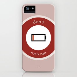 Don't Rush Me iPhone Case