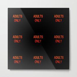 ADULTS ONLY Metal Print