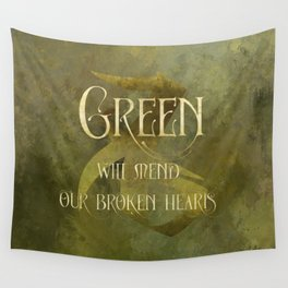 GREEN will heal our broken hearts. Shadowhunter Children's Rhyme. Wall Tapestry
