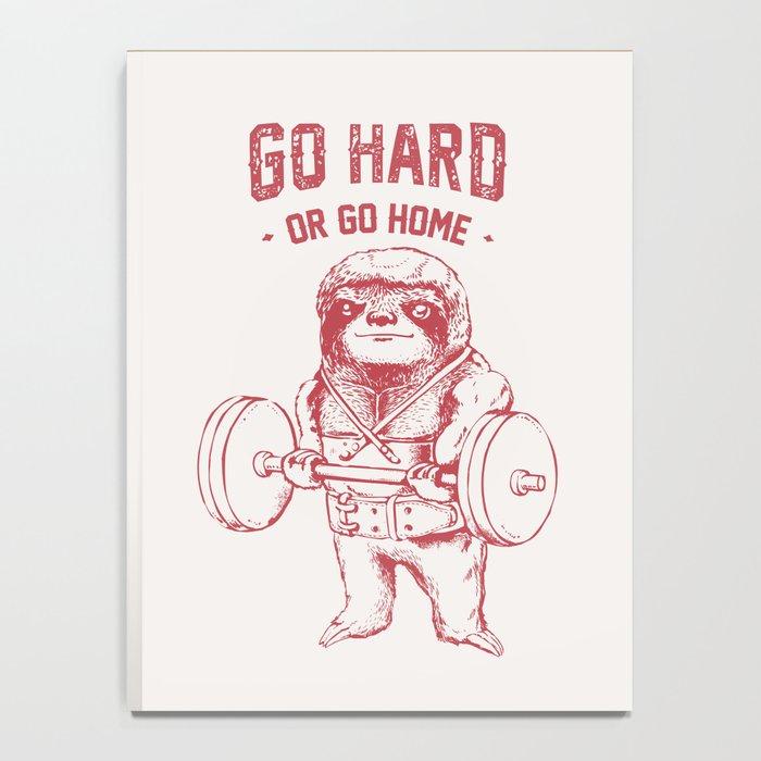 Go Hard or Go Home Sloth Notebook