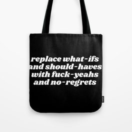fuck yeahs and no regrets Tote Bag