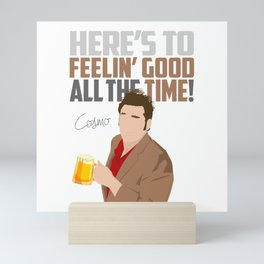 Feelin' Good All the Time! Mini Art Print