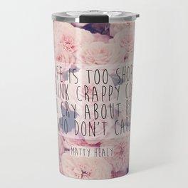 Matt Healy Quote Travel Mug