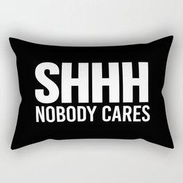 Shhh Nobody Cares (Black & White) Rectangular Pillow