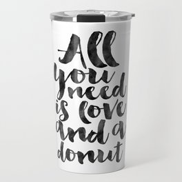 CRAZY CAT LADY, Cat Meow,All You Need Is Love And A Cat,Funny Print,Gift For Her,Women Gift,Cat Quot Travel Mug