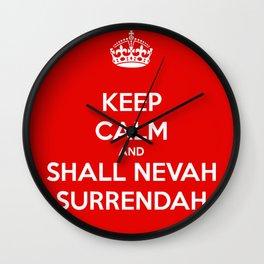 Keep calm and shall nevah surrendah Wall Clock
