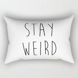 Stay Weird Funny Quote Rectangular Pillow