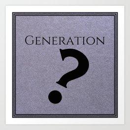 Generation Absurdity Art Print