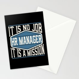 HR Manager  - It Is No Job, It Is A Mission Stationery Cards