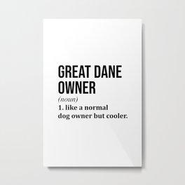Great Dane Owner Funny Metal Print