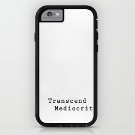 Transcend Mediocrity iPhone Case