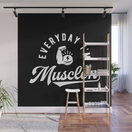 Everyday I'm Muscle'n Wall Mural