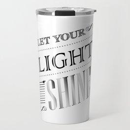 Inspirational Let Your Light Shine Typography Travel Mug