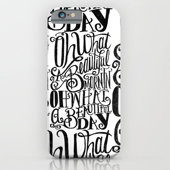 ....Oh what a beautiful day iPhone & iPod Case