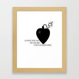 I Love You So, My Heart Could Explode Framed Art Print
