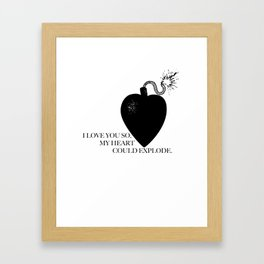I Love You So, My Heart Could Explode Framed Art Print