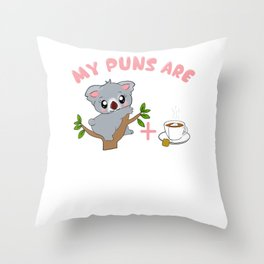 Cute My Puns Are Koalatea Quality Pun Throw Pillow
