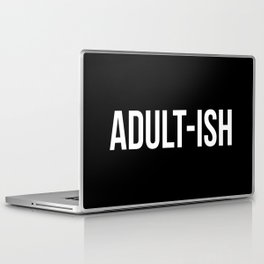 Adult-ish Funny Quote Laptop & iPad Skin