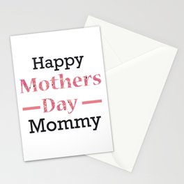 Happy Mothers Day Mommy Stationery Cards