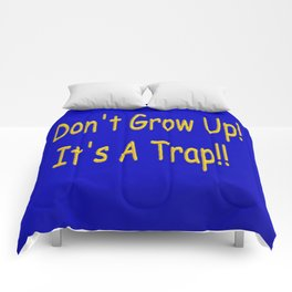 Don't Grow Up! It's A Trap!! Comforters