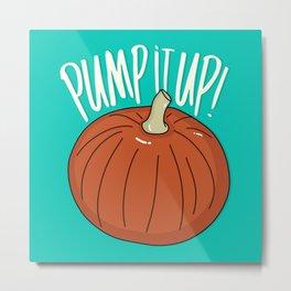 Pump(kin) It Up! Metal Print