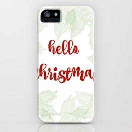 Hello Christmas iPhone Case