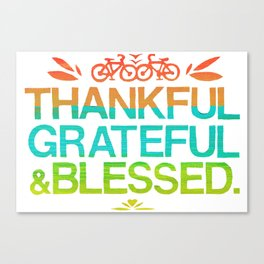 Thankful, Grateful & Blessed 2 Canvas Print
