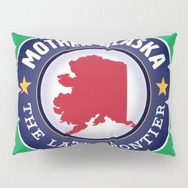 Mother Alaska - The Last Frontier Pillow Sham