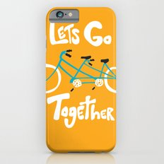 Life's more fun when we're together Slim Case iPhone 6s