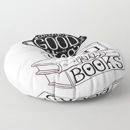 Drink Good Tea, Read Good Books Floor Pillow