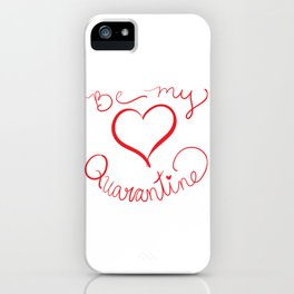 Be My Quarantine Valentine iPhone Case